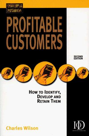 Profitable Customers by Charles Wilson