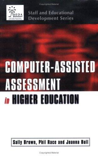 Computer-assisted assessment in higher education by Philip Race, Joanna Bull, Sally Brown