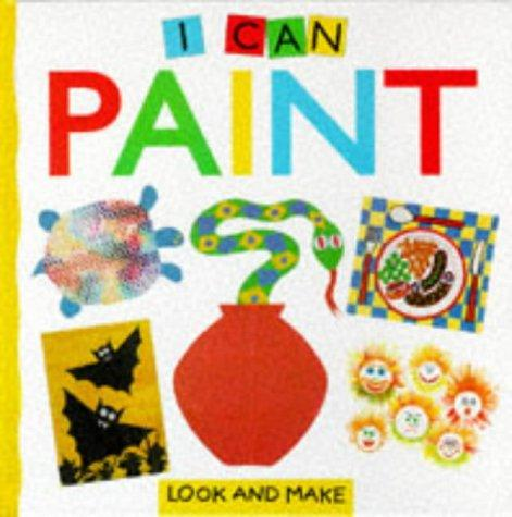 I Can Paint (Look & Make)
