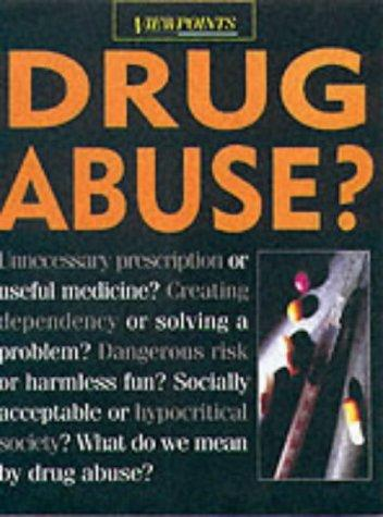 Drug Abuse? (Viewpoints)