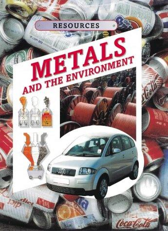 Metals and Alloys (Resources & the Environment) by Kathryn Whyman