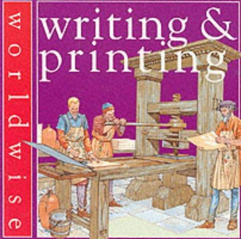 Writing and Printing (Worldwise) by Scott Steedman