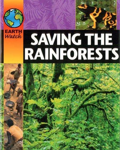 Saving the Rainforest (Earth Watch)
