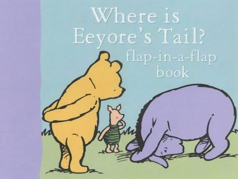 Where Is Eeyore's Tail? by A. A. Milne