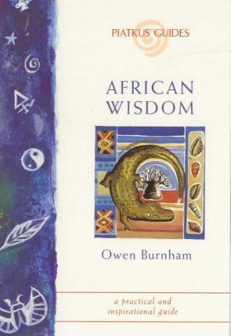 African Wisdom (Piatkus Guides) by Owen Burnham