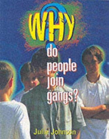 Why Do People Join Gangs? (Why) by Julie Johnson