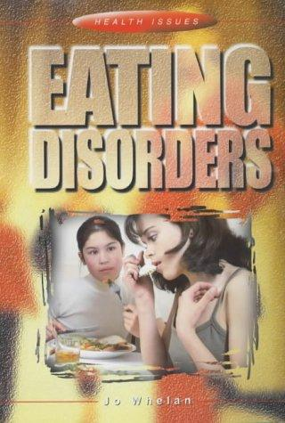 Eating Disorders (Health Issues) by Jo Whelan
