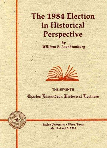 The 1984 election in historical perspective by William Edward Leuchtenburg