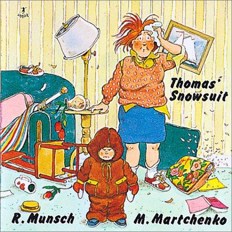 Thomas' snowsuit by Robert N. Munsch