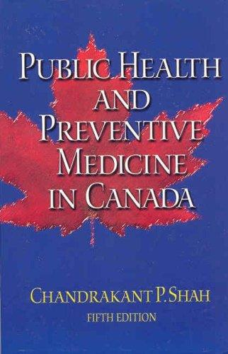 Public Health and Preventive Medicine in Canada by Chandrakant P. Shah