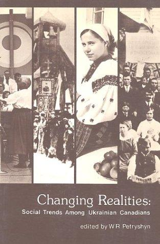 Changing realities by edited by W. Roman Petryshyn.