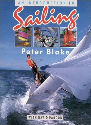 An introduction to sailing by Blake, Peter