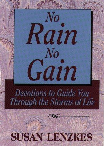 No rain, no gain by Susan L. Lenzkes