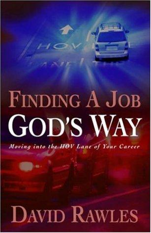 Finding a job God's way by David Rawles