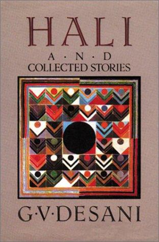 Hali and collected stories by G. V. Desani