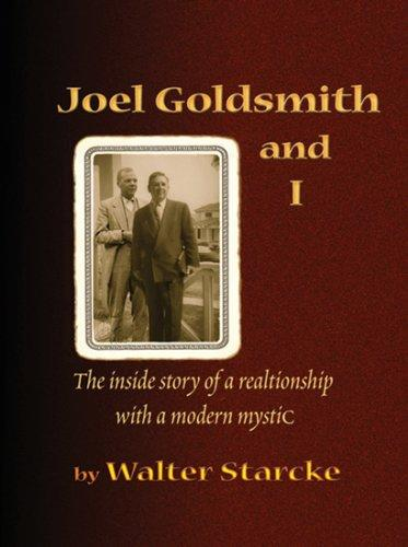 Joel Goldsmith and I by Walter Starcke