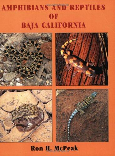 Amphibians and Reptiles of Baja California by Ronald H. McPeak