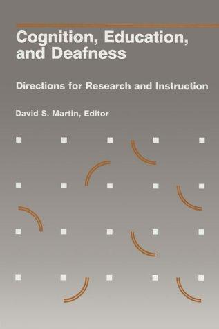 Cognition, Education, and Deafness by David S. Martin