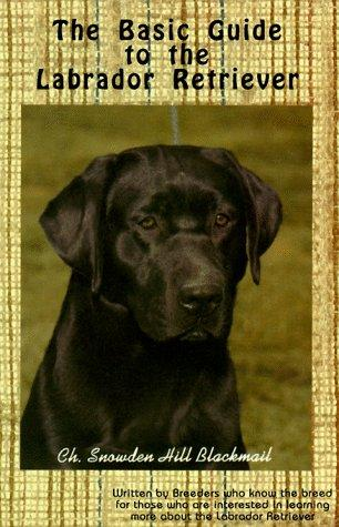 The basic guide to the Labrador retriever by
