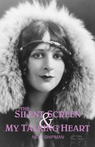 The silent screen & my talking heart by Nell Shipman