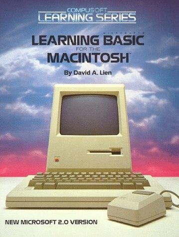 Learning Microsoft BASIC for the Macintosh by David A. Lien