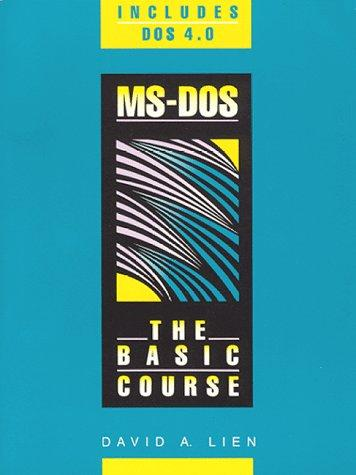 MS-DOS, the basic course by David A. Lien
