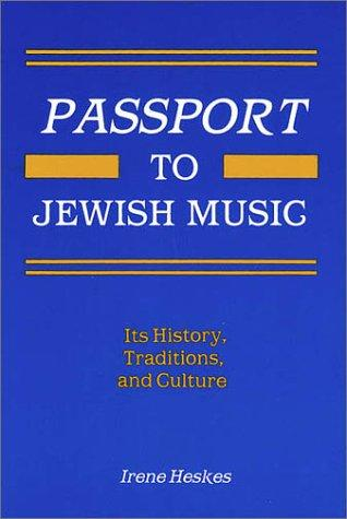 Passport to Jewish Music (Ethnic and Immigration History Series) by Irene Heskes