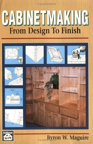 Cabinetmaking by Byron W. Maguire