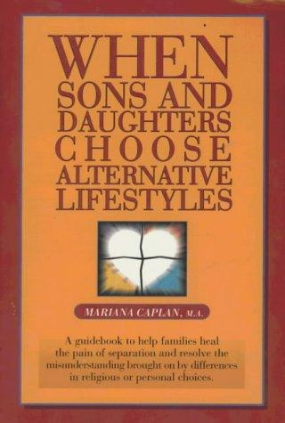 When Sons and Daughters Choose Alternative Lifestyles by Mariana Caplan