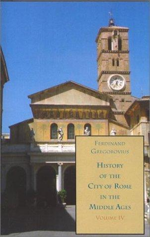 History of the City of Rome in the Middle Ages, Vol. 4, 1003-1199 by Ferdinand Gregorovius