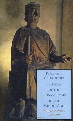 History of the City of Rome in the Middle Ages, two part set by Ferdinand Gregorovius