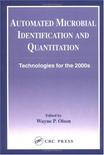 Automated Microbial Identification and Quantitation by Wayne P. Olson
