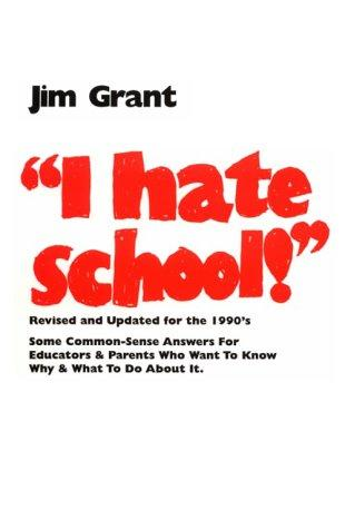 I hate school! by Grant, Jim