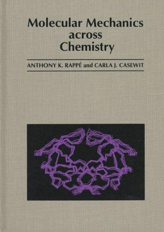 Molecular mechanics across chemistry by Anthony K. Rappé