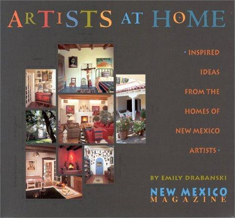 Image 0 of Artists at Home: Inspired Ideas from the Homes of New Mexico Artists