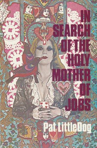 In Search of the Holy Mother of Jobs (Hell Yes! Texas Women Series) by Pat Littledog