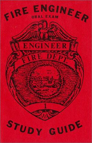 Fire Engineer Oral Exam Study Guide by Arhtur R. Couvillon