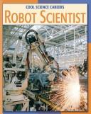 Robot Scientist by Kathleen G. Manatt