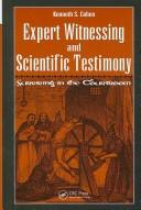 Expert witnessing and scientific testimony by Kenneth S. Cohen