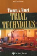 Trial Techniques, 7e by Thoms A. Mauet