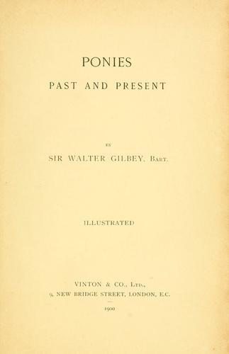 Ponies, past and present by Gilbey, Walter Sir