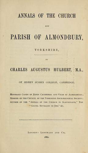Annals of the church and parish of Almondbury, Yorkshire by Charles Augustus Hulbert