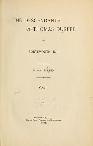 The descendants of Thomas Durfee of Portsmouth, R.I by William Field Reed