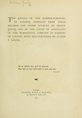 The annals of the barber-surgeons of London by Sidney Young