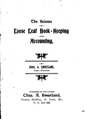 The science of loose leaf book-keeping and accounting by Charles A. Sweetland