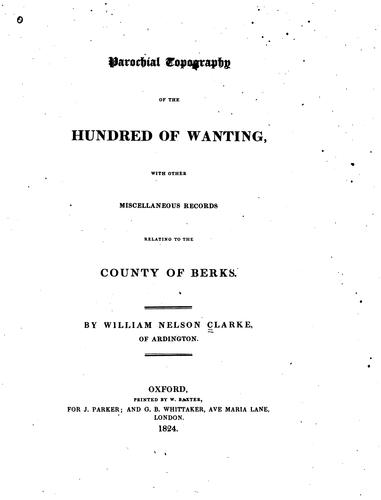 Parochial topography of the hundred of Wanting by William Nelson Clarke
