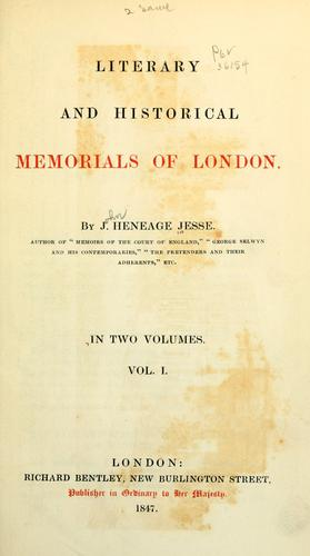 Literary and historical memorials of London by Jesse, John Heneage