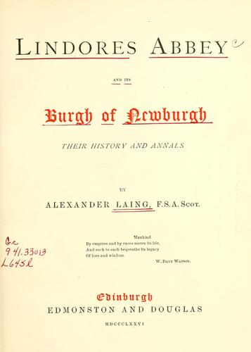 Lindores Abbey and its burgh of Newburgh by Laing, Alexander