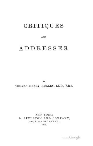 Critiques and addresses by Thomas Henry Huxley