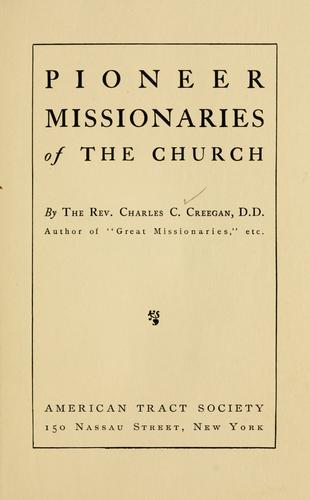 Pioneer missionaries of the church by Charles Cole Creegan